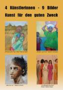 4 Künstlerinnen - 9 Bilder