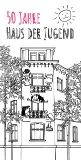 Eine Ausmahlkarte mit dem Haus der Jugend und den Figuren an Südseite des Hauses. Oben der Schriftzug 50 Jahre Haus der Jugend.©Universitätsstadt Marburg