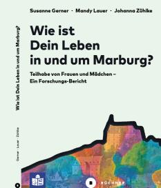 """Abschlussbericht und Handlungsempfehlungen aus dem Projekt """"Lebenssituation und Teilhabe von Frauen und Mädchen mit Beeinträchtigungen in Marburg""""©Universitätsstadt Marburg"""