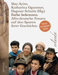 Farbe bekennen. Afro-deutsche Frauen auf den Spuren Ihrer Geschichte©Orlanda Verlag GmbH