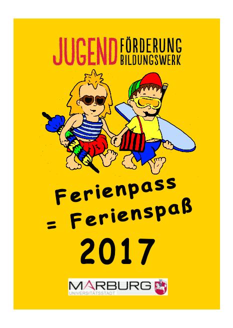 Das Deckblatt des Ferienpass' 2017, gelber Hintergrund 2 Comicfiguren auf dem Weg zum Baden und der Schriftzug Ferienpass = Ferienspaß 2017.©Universitätsstadt Marburg