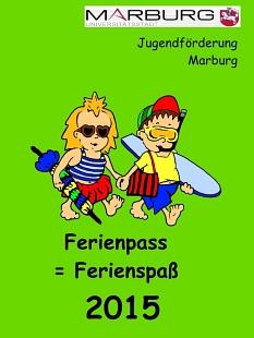 Der Ferienpass im neuen Outfit, jetzt im mehrfarbigen Druck, der Hintergrund ein helles grün. Die beiden Comicfiguren sind weiterhin mit sommerlichen Aktivitäten unterwegs, unten der Schriftzug Ferienpass 2015©Stadt Marburg