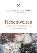 Hexenwelten. Wege der künstlerischen Verarbeitung. Mischtechnik, Acryl und Montage von Iris Kramer.  Ausstellungsflyer web-Version