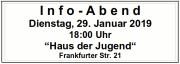 """Infoabend, Dienstag, 29. Januar 2019, 18:00 Uhr, """"Haus der Jugend"""", Frankfurter Str. 21"""