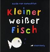 """Coverbild des Buches """"Kleiner weißer Fisch"""" von Guido Van Genechten©arsEdition"""