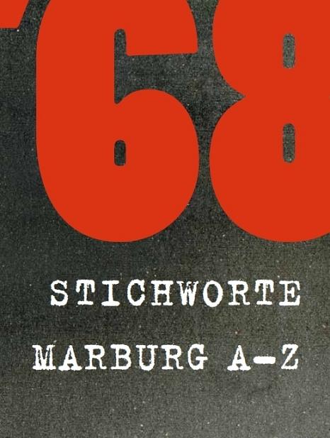 MSS Nr. 110: '68 Stichworte. Marburg A-Z©Universitätsstadt Marburg