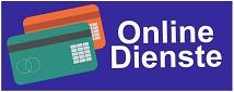 Online Dienstleistungen - online beantragen, online bezahlen