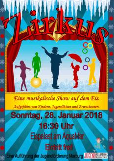Das Plakat zur großen Abschlussveranstaltung des Eispalast' 2018 am 28.01.2018, 16:30 Uhr, mit dem Thema Zirkus©Universitätsstadt Marburg