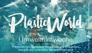 Plastik World-Umweltfilmwoche 2018