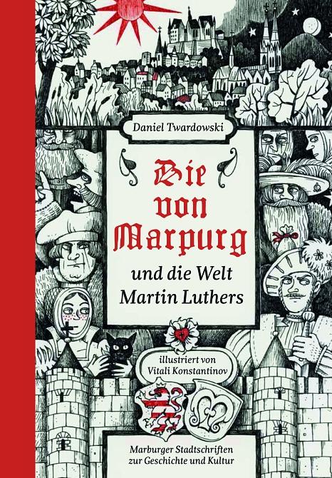 """Die neue Stadtschrift 106 """"Die von Marpurg und die Welt Martin Luthers"""" lädt zu einer Reise in die Lebenswelt Marburgs zur Zeit Martin Luthers ein.©Fachdienst Kultur"""